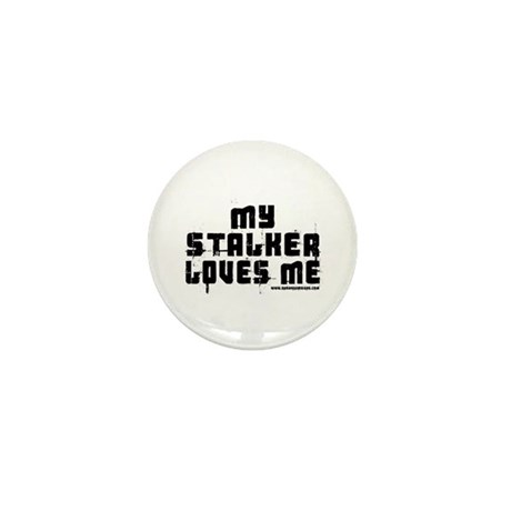 My Stalker Loves Me Mini Button (10 pack)