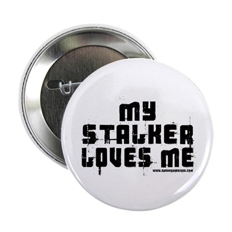 "My Stalker Loves Me 2.25"" Button (10 pack)"