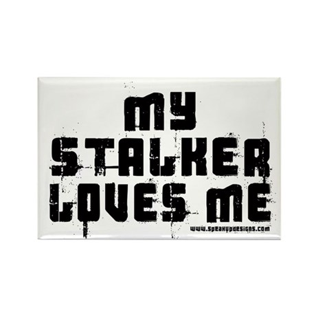 My Stalker Loves Me Rectangle Magnet (10 pack)