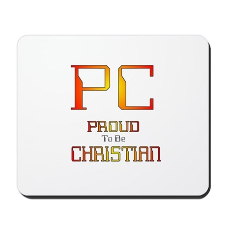 Proud to be Christian Mousepad