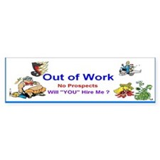 2013 Out of Work Bumper Sticker