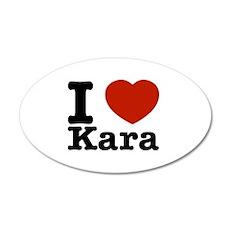 I Love Kara 35x21 Oval Wall Decal