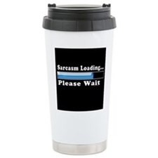 Sarcasm loading Ceramic Travel Mug
