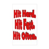 Hit Hard. Hit Fast. Hit Often Sticker (Rectangular