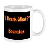 """I Drank What?"", Socrates Coffee Mug"