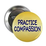 practice compassion... Button