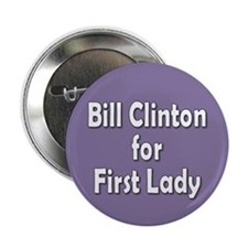 bill clinton 4 first lady... Button