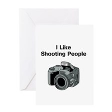 I like shooting people. Greeting Card