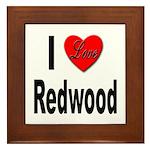I Love Redwood Framed Tile