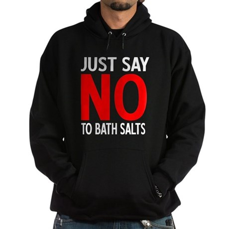 Say No to Bath Salts Dark Hoodie