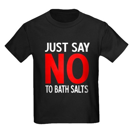 Say No to Bath Salts Kids T-Shirt
