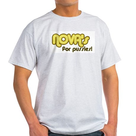NOVA's for Pussies Ash Grey T-Shirt