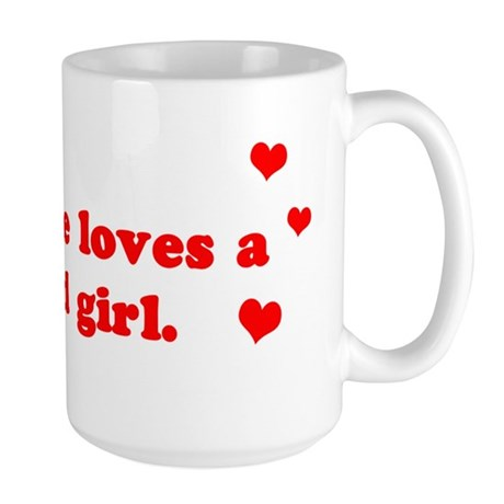 Everyone Loves A Stupid Girl Large Mug