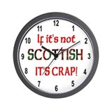 If it's not Scottish, It's Cr Wall Clock