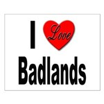 I Love Badlands Small Poster