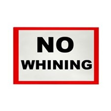 No Whining - Rectangle Magnet (10 pack)
