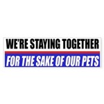 For The Sake Of Our Pets Bumper Sticker