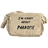 Im crazy about PARROTS Messenger Bag