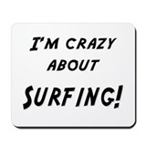 Im crazy about SURFING Mousepad