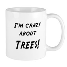 Im crazy about TREES Mug