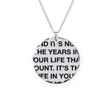 The Life In Your Years Necklace
