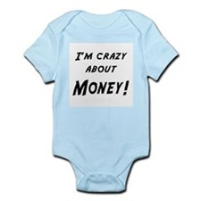 Im crazy about MONEY Infant Bodysuit