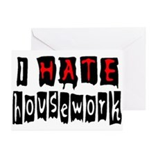 I HATE HOUSEWORK Greeting Cards (Pk of 10)