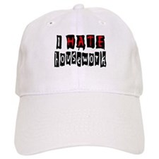 I HATE HOUSEWORK Baseball Cap
