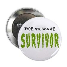 "Roe vs. Wade - Survivor 2.25"" Button (10 pack)"