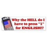 Press &quot;1&quot; for English? Bumper Bumper Sticker