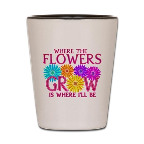 Where Flowers Grow Shot Glass