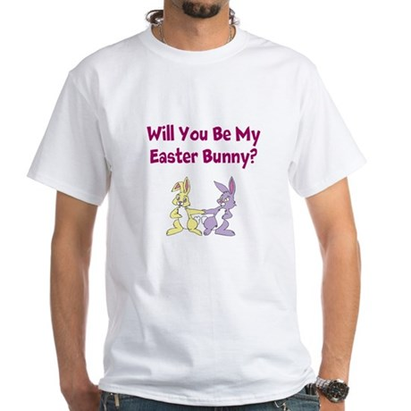 Be My Easter Bunny? White T-Shirt