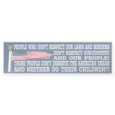 THEY DONT DESERVE THE AMERICAN DREAM Bumper Sticker