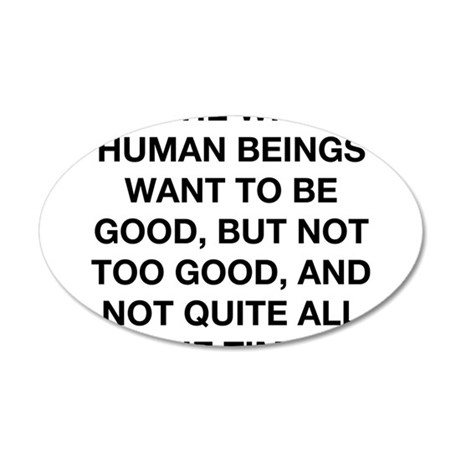 Humans Want To Be Good 20x12 Oval Wall Decal