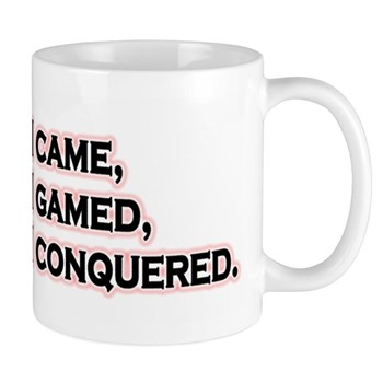 I Came, I Gamed... Mug