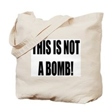 """Not A Bomb!"" Tote Bag"