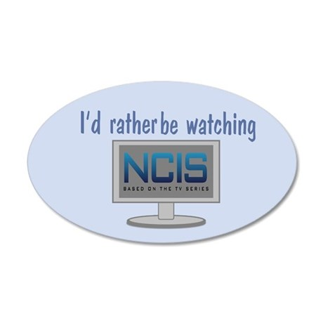 Rather Be Watching NCIS 20x12 Oval Wall Decal