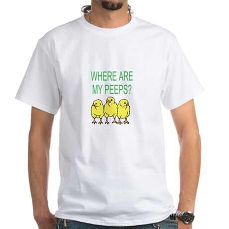 Where Are My Peeps? White T-Shirt
