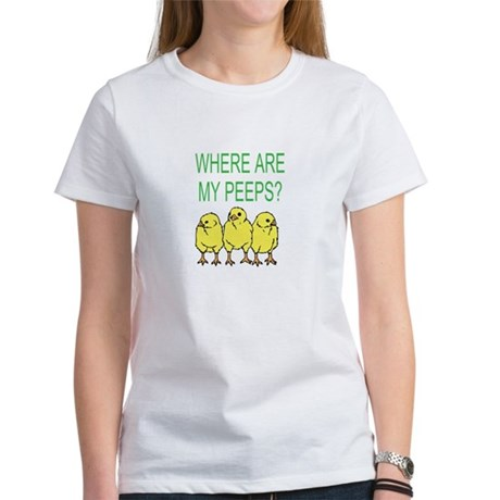 Where Are My Peeps? Women's T-Shirt