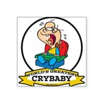 WORLDS GREATEST CRYBABY CARTOON.png Square Sticker