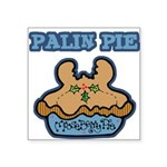 Funny Palin (Moose Berry) Pie.png Square Sticker 3
