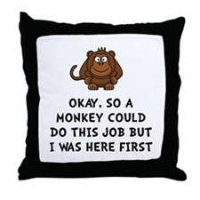 Monkey Job Throw Pillow