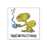 need more coffee done.psd Square Sticker 3