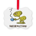 need more coffee done.psd Picture Ornament