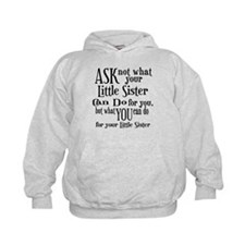 Ask Not Little Sister Hoodie