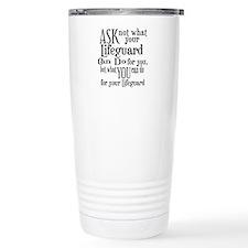 Ask Not Lifeguard Travel Mug