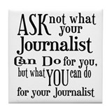 Ask Not Journalist Tile Coaster