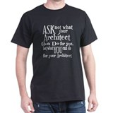 Ask Not Architect T-Shirt
