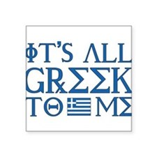 "greek to me pod.png Square Sticker 3"" x 3"""