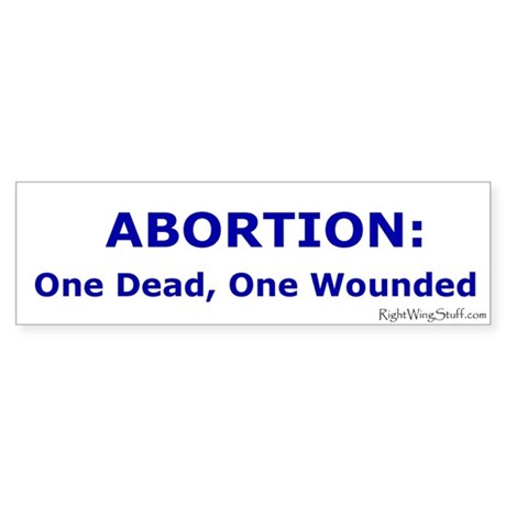 One Dead, One Wounded.....Bumper Sticker